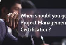When Should a Project Manager go for Project Managemen Certification