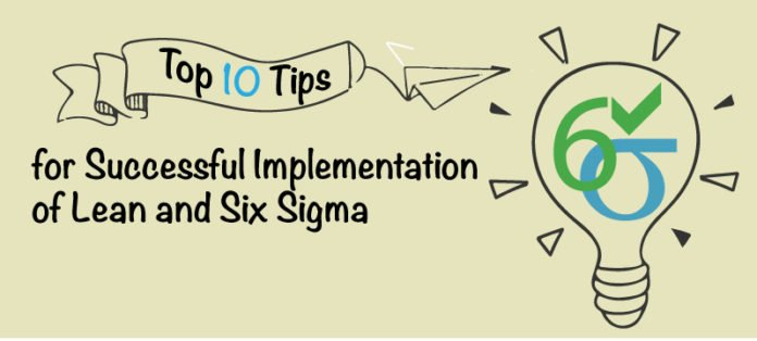 Top 10 Tips for Successful Implementation of Lean and Six Sigma
