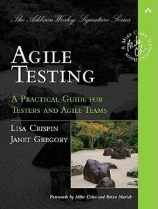 Agile Testing - by Lisa Crispin and Janet Gregory