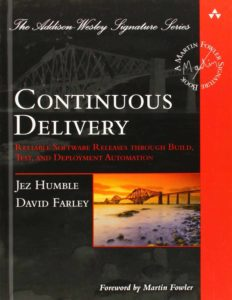 Continuous Delivery - by Jez Humble and David Farley