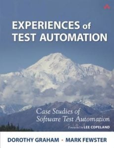 Experiences of Test Automation by - Dorothy Graham and Mark Fewster
