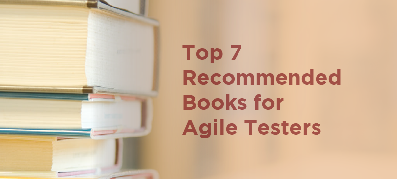 Top 7 Recommended Books for Agile Testers