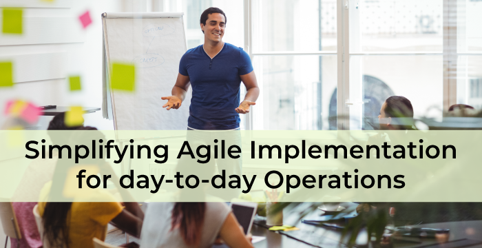 Simplifying-Agile-Implementation-for-Day-to-day-Operations