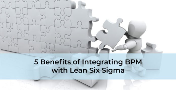 5 Benefits of Integrating BPM with Lean Six Sigma