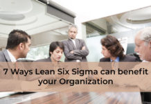 7 Ways Lean Six Sigma can benefit your Organization