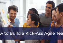 How to Build a Kick-Ass Agile Team?
