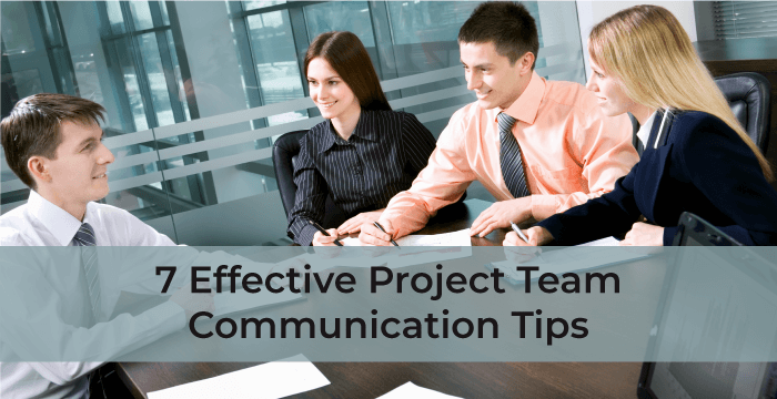 7 Effective Project Team Communication Tips