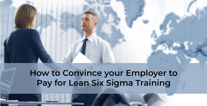 How to Convince your Employer to Pay for Lean Six Sigma ...