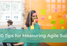 Top 10 Tips for Measuring Agile Success