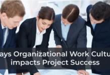 Ways Organizational Work Culture impacts Project Success