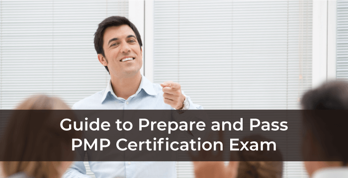 Guide to Prepare and Pass PMP Certification Exam
