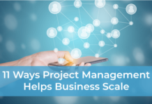 11 Ways Project Management Helps Business Scale