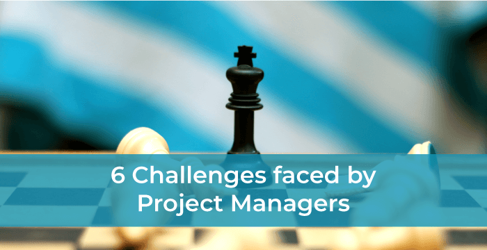 6 Challenges faced by Project Managers